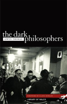 The Dark Philosophers by Gwyn Thomas
